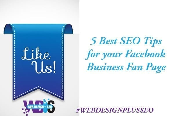 5 Best SEO Tips for your Facebook Business Fan Page - Web Design Plus SEO