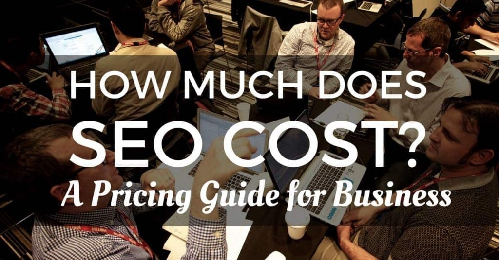 How Much Does It Cost >> How much should I pay for SEO services?